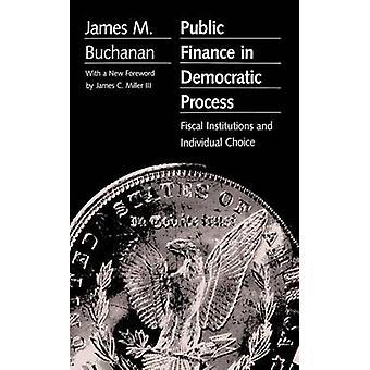 Offentliga finanserna i demokratiska processen finanspolitiska institutioner och enskilda val av Buchanan & James M.