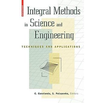 Integral Methods in Science and Engineering  Techniques and Applications by Potapenko & S.