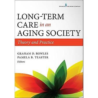 Långsiktig vård i ett åldrande Samhälleteori och praktik av Rowles & Graham D