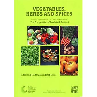 Vegetables Herbs and Spices Supplement to The Composition of Foods by Holland & B