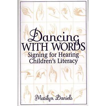 Tanzen mit Worten für die Anhörung Kinder Alphabetisierung von Daniels & Marilyn Unterzeichnung