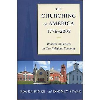 Churching af Amerika 17762005 vindere og tabere i vores religiøse økonomi af Finke & Roger
