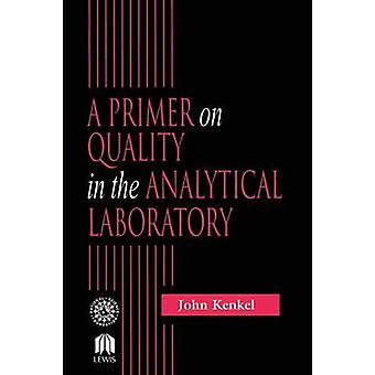 A Primer on Quality in the Analytical Laboratory by Kenkel & John