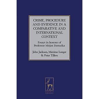 Brott förfarandet och bevis i en jämförande och internationella sammanhang uppsatser för att hedra Professor Mirjan Damaska av Jackson & John