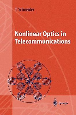 Nonlinear Optics in Telecommunications by Schneider & Thomas