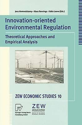 InnovationOriented Environmental Regulation  Theoretical Approaches and Empirical Analysis by Hemmelskamp & J.