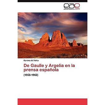 De Gaulle y Argelia en la prensa espaola by At Yahia Karima