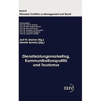 Dienstleistungsmarketing Kommunikationspolitik und Tourismus door Somrau & Renate