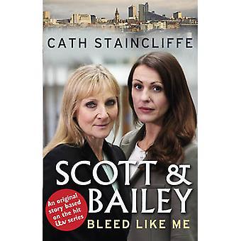 Bleeding like me por Cath Staincliffe
