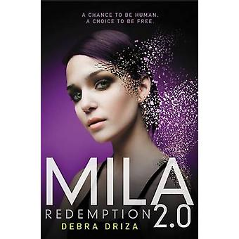 Mila 2.0 - Redemption by Debra Driza - 9780062090423 Book