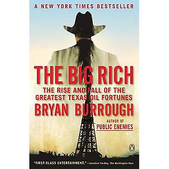 The Big Rich - The Rise and Fall of the Greatest Texas Oil Fortunes by