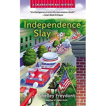 Independence Slay by Shelley Freydont - 9780425252567 Book