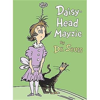 Daisy-Head Mayzie by Dr Seuss - 9780553539004 Book