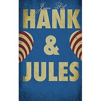 Hank and Jules by Jason Fisk - 9780615722498 Book