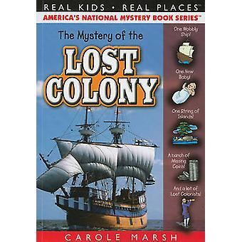 The Mystery of the Lost Colony by Carole Marsh - 9780635075956 Book