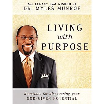 Living with Purpose - Devotions for Discovering Your God-Given Potenti