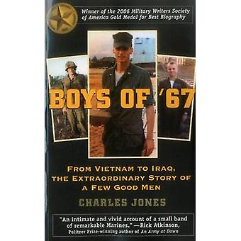 Boys of '67 - From Vietnam to Iraq - the Extraordinary Story of a Few