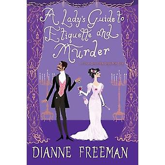 Lady's Guide to Etiquette and Murder by Lady's Guide to Etiquette and