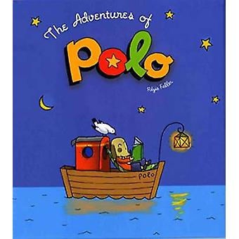 The Adventures of Polo by Regis Faller - Regis Faller - 9781596431607
