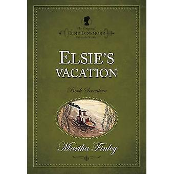 Elsie's Vacation by Martha Finley - 9781598564174 Book