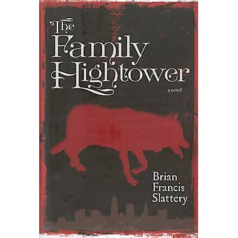 The Family Hightower by Brian Francis Slattery - 9781609805630 Book