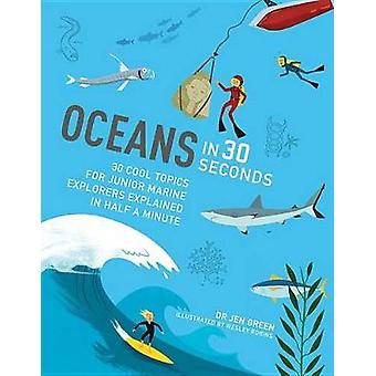 Oceans in 30 Seconds - 30 Cool Topics for Junior Marine Explorers Expl