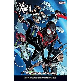 All New X-Men Vol. 6 - The Ultimate Adventure by Brian Michael Bendis