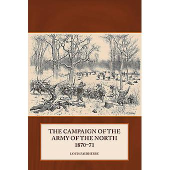 The Campaign of the Army of the North - 1870-71 - 9781909982628 Book
