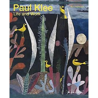 Paul Klee - Life and Work by Paul Klee - Life and Work - 9783791385051