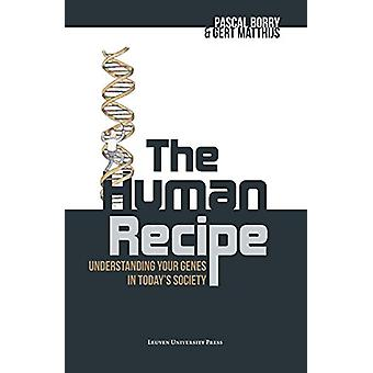 The Human Recipe - Understanding Your Genes in Today's Society by Pasc
