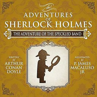 The Adventure of the Speckled Band - The Adventures of Sherlock Holme