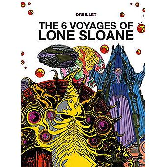6 Voyages Of Lone Sloane by Philippe Druillet