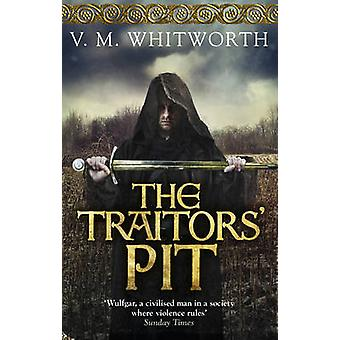 The Traitors' Pit - (Wulfgar 2) by V. M. Whitworth - 9780091947200 Book