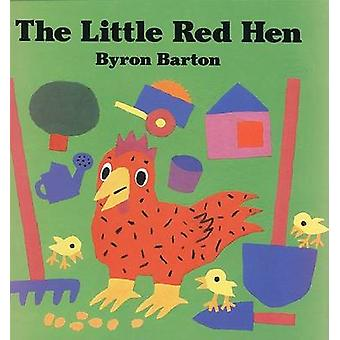 The Little Red Hen by Byron Barton - Byron Barton - 9780694009992 Book