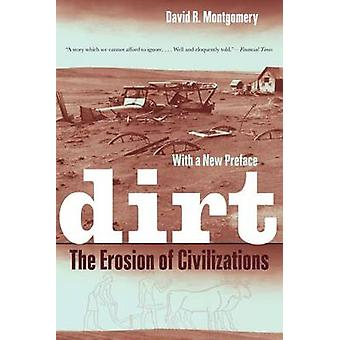 Dirt - The Erosion of Civilizations (2nd Revised edition) by David R.