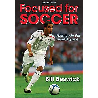 Focused for Soccer (2nd) by Bill Beswick - 9780736084116 Book