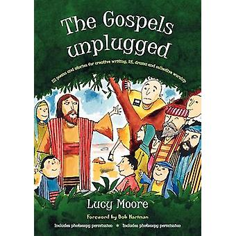 The Gospels Unplugged - 52 Poems and Stories for Creative Writing - RE