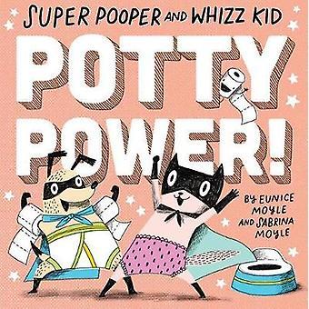 Super Pooper und Whizz Kid - Töpfchen macht! durch Super Pooper und Whizz Ki