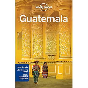 Guatemala by Lonely Planet - Lucas Vidgen - Daniel C. Schechter - 978