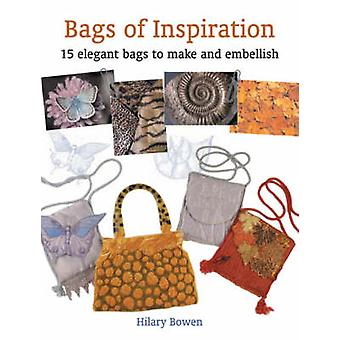 Bags of Inspiration - 20 Elegant Bags to Make and Embellish by Hilary