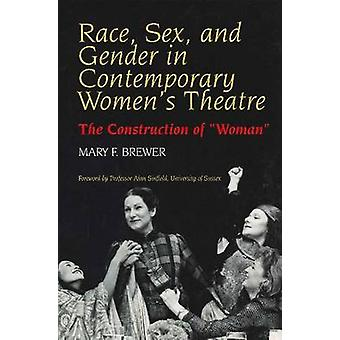 Race - Sex and Gender in Contemporary Women's Theatre - The Constructi