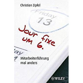 Jour Fixe Umm 6 - Mitarbeiterfuhrung Mal Anders von Christian Zipfel - 9