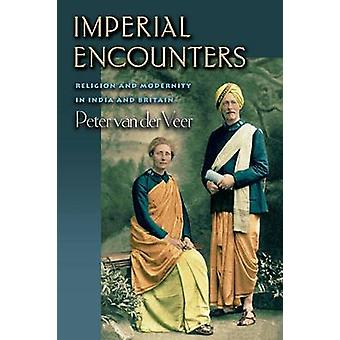 Imperial ontmoetingen - religie en moderniteit in India en Groot-Brittannië door P