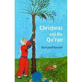 Christmas and the Qur'an by Karl-Josef Kuschel - 9781909942080 Book