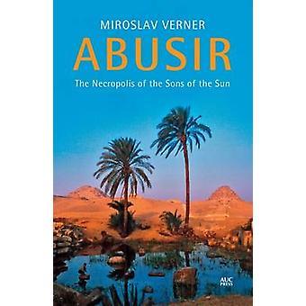 Abousir - la nécropole des fils du soleil de Miroslav Verner - 97