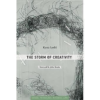 The Storm of Creativity by Kyna Leski - John Maeda - John Antonelli -
