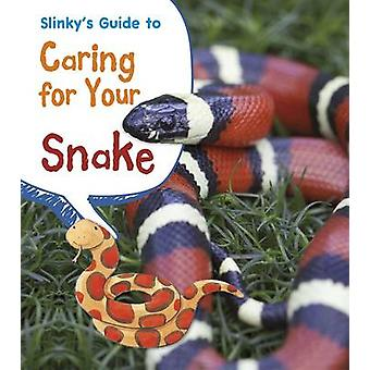 Slinky's Guide to Caring for Your Snake by Isabel Thomas - Rick Peter