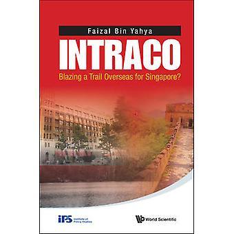 Intraco - flammande spår utomlands för Singapore? av Faizal bin Yahya