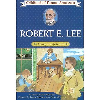 Robert E. Lee, Young Confederate (Childhood of Famous Americans)