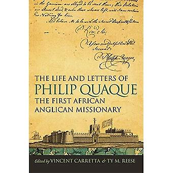 The Life and Letters of Philip Quaque, the First African Anglican Missionary (Race in the Atlantic World)